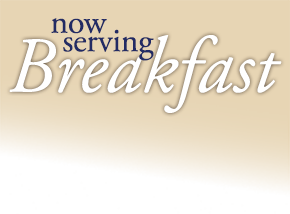 Now serving breakfast upstairs