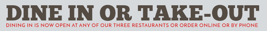 Dine in or Order Take-Out Online or by Phone